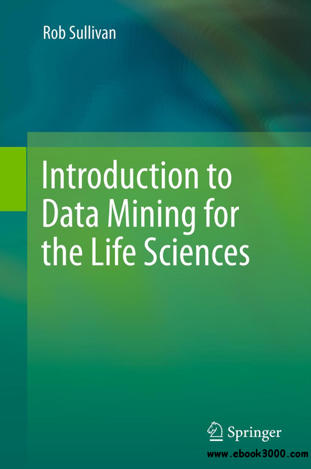 Introduction to Data Mining for the Life Sciences free download