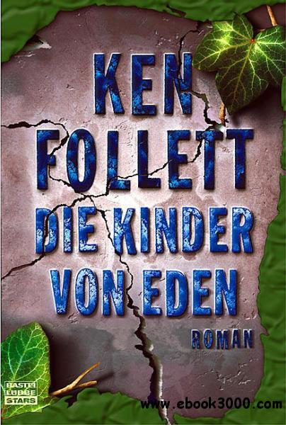 Ken Follett - Die Kinder von Eden free download