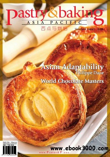 Pastry & Baking Magazine - Volume 4, Issue 1 2008 (Asia Pacific) free download