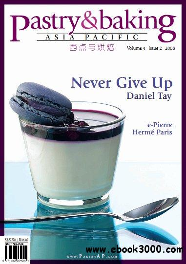 Pastry & Baking Magazine - Volume 4, Issue 2 2008 (Asia Pacific) free download