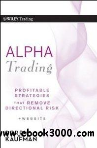 Alpha Trading: Profitable Strategies That Remove Directional Risk free download