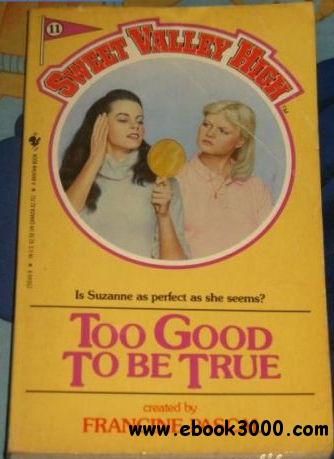 Too Good to be True (Sweet Valley High #11) - Francine Pascal free download
