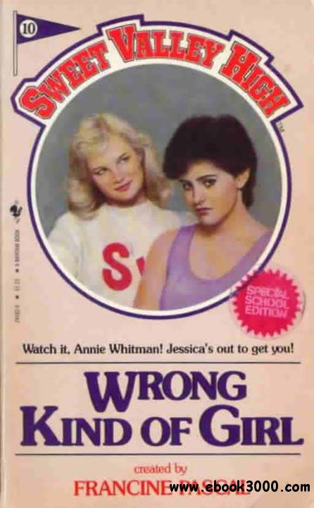 Wrong Kind of Girl (Sweet Valley High #10) - Francine Pascal free download