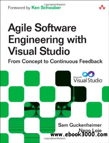 Agile Software Engineering with Visual Studio: From Concept to Continuous Feedback free download