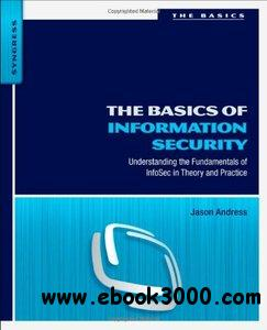 The Basics of Information Security: Understanding the Fundamentals of InfoSec in Theory and Practice free download