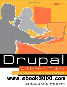 Drupal User's Guide: Building and Administering a Successful Drupal-Powered Web Site free download