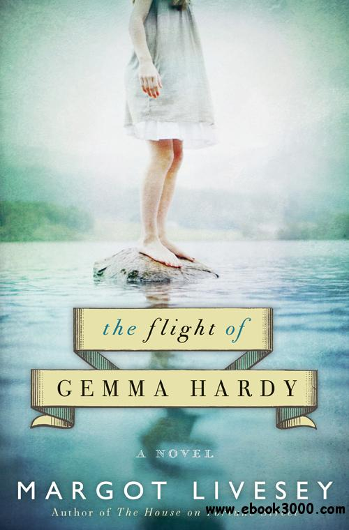 Margot Livesey - The Flight of Gemma Hardy free download