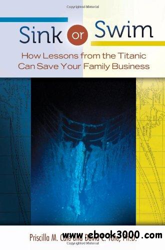 Sink or Swim: How Lessons from the Titanic Can Save Your Family Business free download