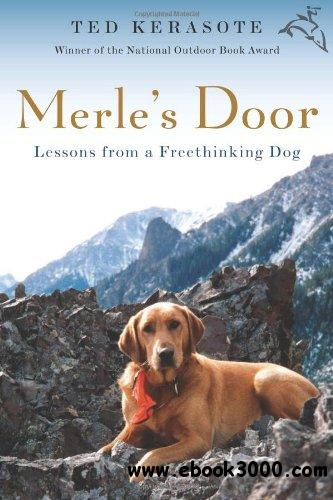 Merle's Door: Lessons from a Freethinking Dog free download