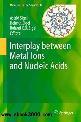 Interplay between Metal Ions and Nucleic Acids free download