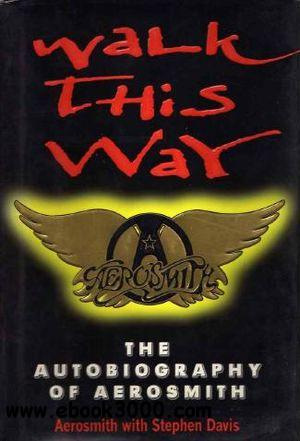 Walk This Way: The Autobiography of Aerosmith free download