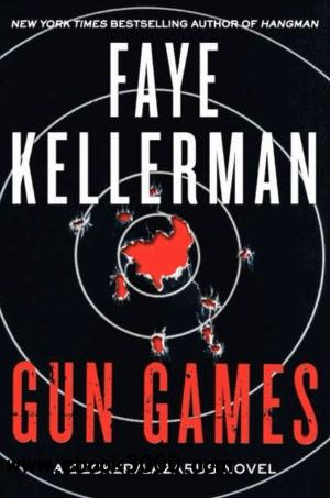 Gun Games (Peter Decker/Rina Lazarus) by Faye Kellerman free download