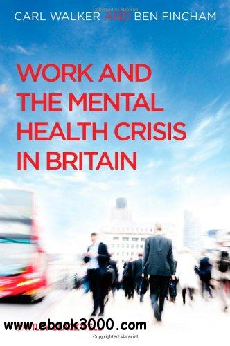 Work and the Mental Health Crisis in Britain free download