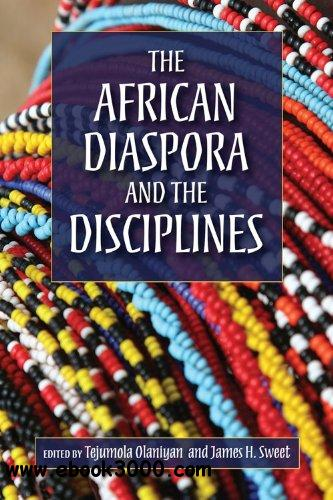 The African Diaspora and the Disciplines free download