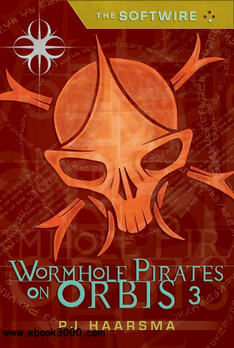 PJ Haarsma - The Softwire: Wormhole Pirates on Orbis 3 free download