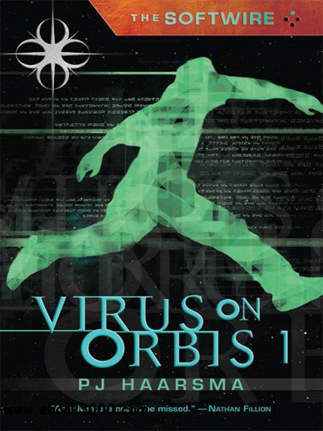 PJ Haarsma - The Softwire: Virus on Orbis 1 free download