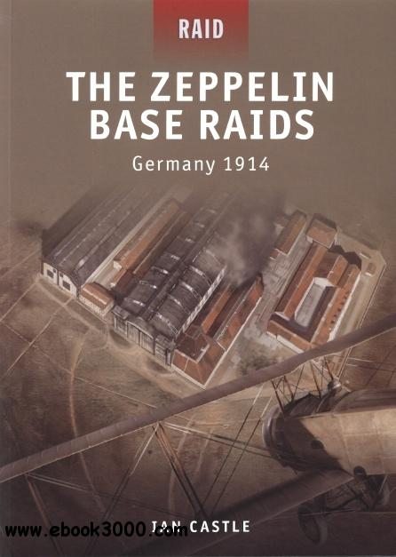 The Zeppelin Base Raids - Germany 1914 (Osprey Raid 18) free download