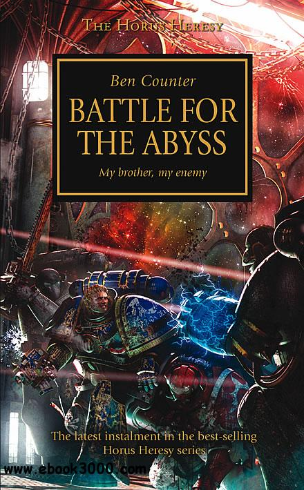 Battle for the Abyss (Warhammer 40,000 Novels: Horus Heresy, Book 8) by Ben Counter free download