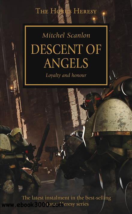 Descent of Angels (Warhammer 40,000 Novels: Horus Heresy, Book 6) by Mitchel Scanlon free download