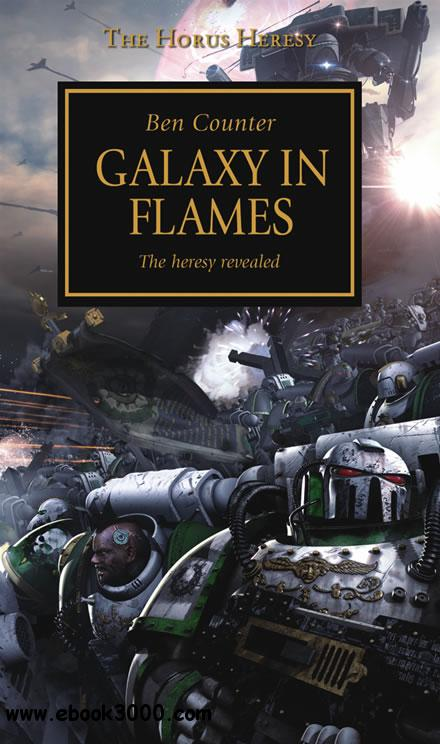 Galaxy in Flames (Warhammer 40,000 Novels: Horus Heresy, Book 3) by Ben Counter free download