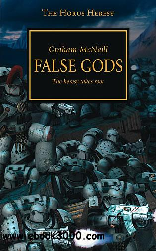 False Gods: The Heresy Takes Root (Warhammer 40,000 Novels: Horus Heresy, Book 2) by Graham McNeill free download