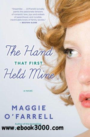 The Hand That First Held Mine - Maggie O'Farrell free download