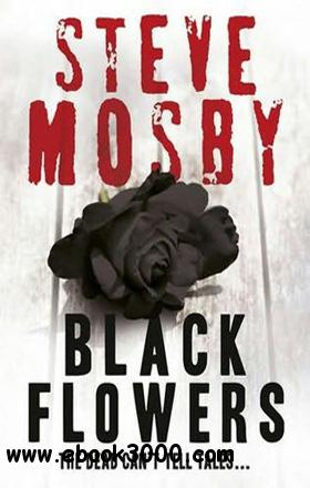 Black Flowers - Steve Mosby free download