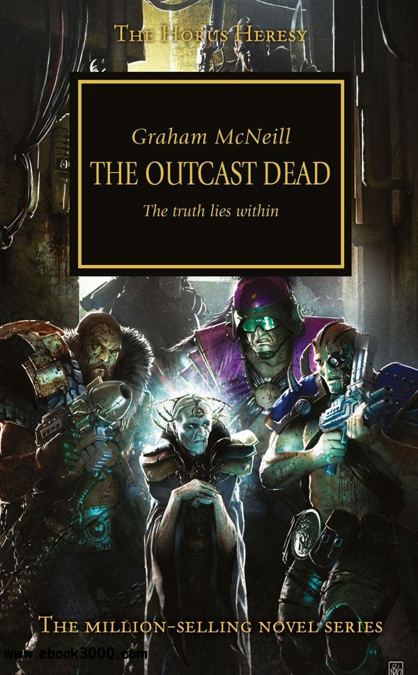 The Outcast Dead (Warhammer 40,000 Novels: Horus Heresy, Book 17) by Graham McNeill free download