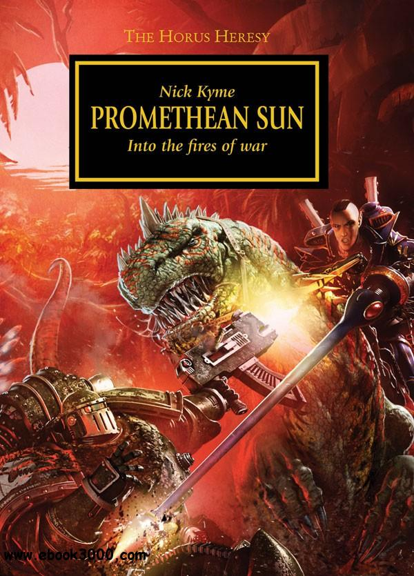 Promethean Sun (Warhammer 40,000 Novels: Horus Heresy, Book 16a) by Nick Kyme free download