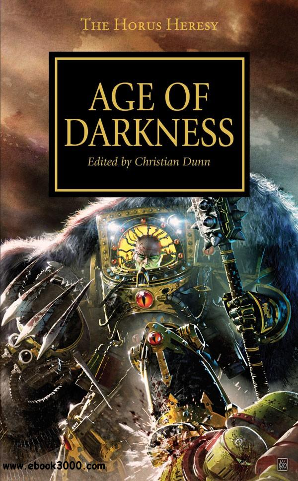 The Age of Darkness (Warhammer 40,000 Novels: Horus Heresy, Book 16) - Christian Dunn free download