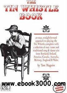 The Tin Whistle Book: Book Only Edition free download