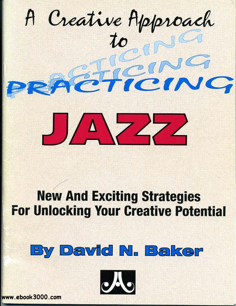 A Creative Approach To Practicing Jazz free download