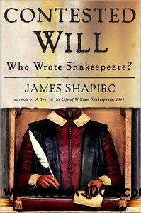 Contested Will: Who Wrote Shakespeare free download