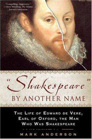 Shakespeare by Another Name: The Life of Edward de Vere, Earl of Oxford, the Man Who Was Shakespeare free download