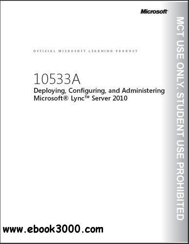 Course 10533A: Deploying, Configuring, and Administering Microsoft Lync Server 2010 (Trainer Handbook) free download