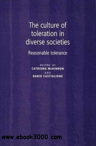 The Culture of Toleration and Diverse Societies: Reasonable Tolerance free download