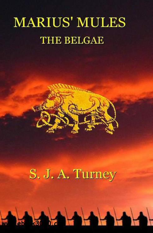 S.J.A. Turney - Marius' Mules II: The Belgae free download