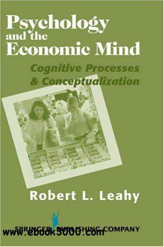 Psychology And The Economic Mind: Cognitive Processes and Conceptualization> Science free download