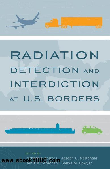Radiation Detection and Interdiction at U.s. Borders free download