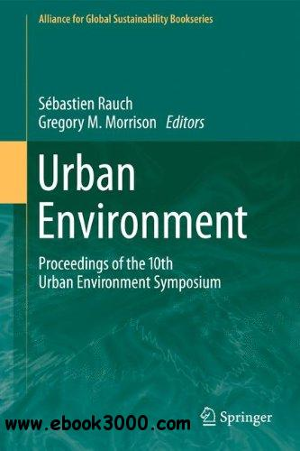 Urban Environment: Proceedings of the 10th Urban Environment Symposium free download
