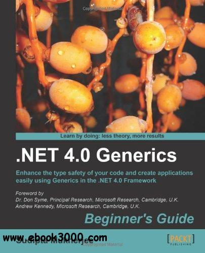 .NET 4.0 Generics Beginner's Guide free download