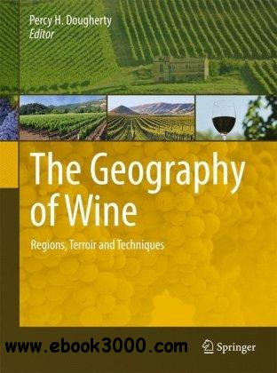 The Geography of Wine: Regions, Terroir and Techniques free download