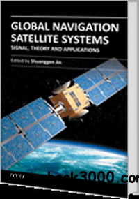 Global Navigation Satellite Systems: Signal, Theory and Applications free download