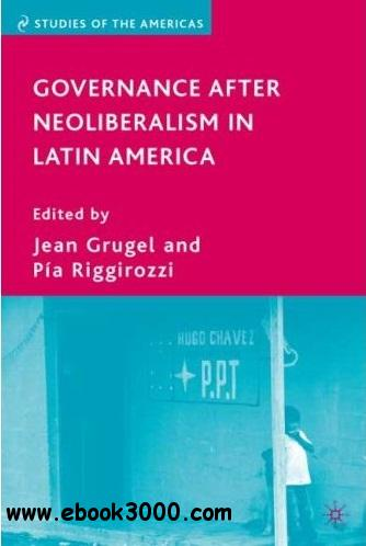 Governance after Neoliberalism in Latin America free download