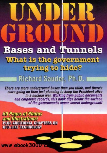 Underground Bases and Tunnels: What Is the Government Trying to Hide free download