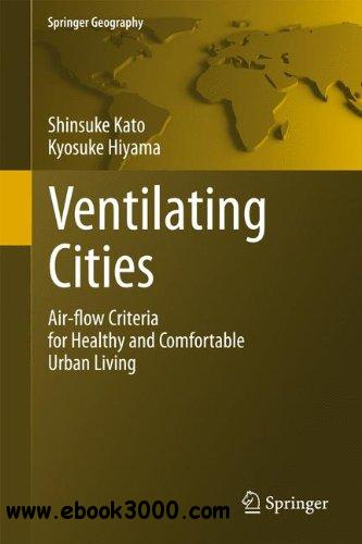 Ventilating Cities: Air-flow Criteria for Healthy and Comfortable Urban Living free download