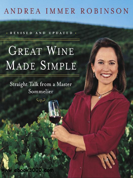 Great Wine Made Simple: Straight Talk from a Master Sommelier free download