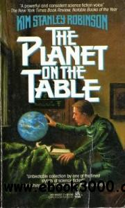 The Planet on the Table - Kim Stanley Robinson free download
