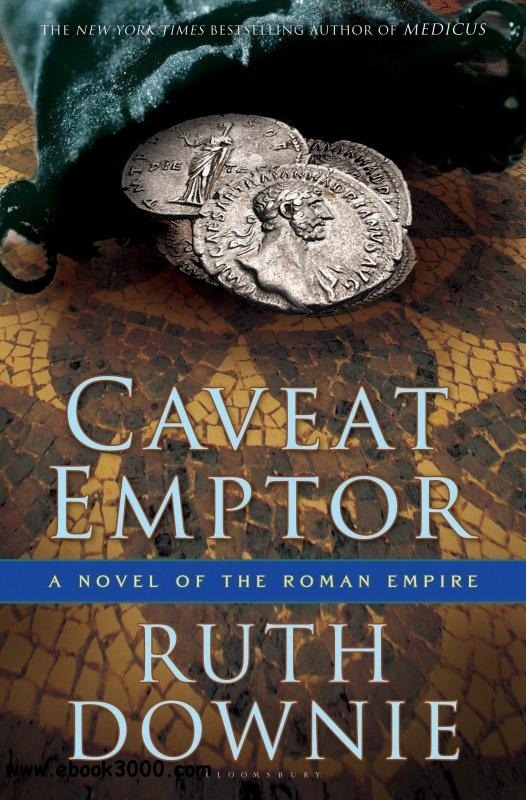 Ruth Downie - Caveat Emptor: A Novel of the Roman Empire free download