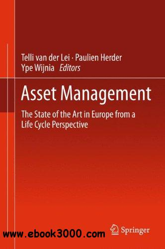 Asset Management: The State of the Art in Europe from a Life Cycle Perspective free download